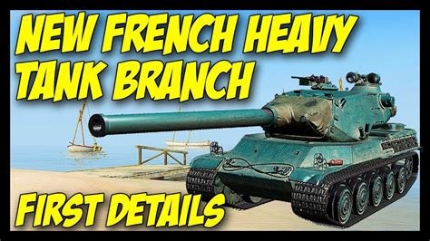 New French Heavy Tank Branch First Details - World of
